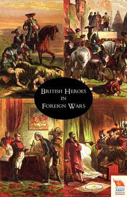 BRITISH HEROES IN FOREIGN WARS or The Cavaliers of Fortune