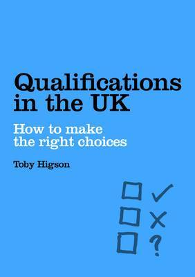 Qualifications in the UK: How to Make the Right Choices