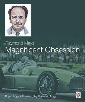 Raymond Mays' Magnificent Obsession