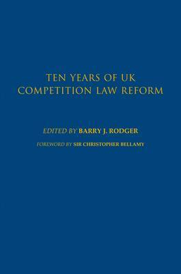 Ten Years of UK Competition Law Reform