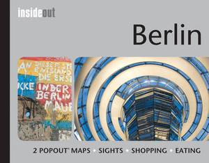 Berlin Inside Out Travel Guide: Pocket Travel Guide for Berlin Including 2 Pop-Up Maps