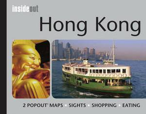 Hong Kong Inside Out Travel Guide: Handy, Pocket Size Hong Kong Travel Guide with Pop-Up Maps