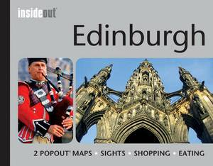 Edinburgh Inside Out Travel Guide: Handy, Pocket Size Edinburgh Travel Guide Including 2 Pop Up Maps