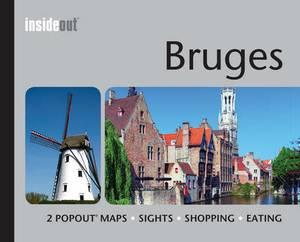 Bruges Inside Out Travel Guide: Pocket Travel Guide for Bruges Including 2 Pop-Up Maps