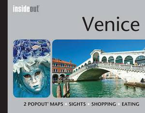 Insideout: Venice Travel Guide: Pocket Size Travel Guide for Venice with 2 Popout Maps