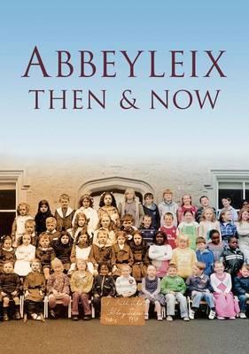 Abbeyleix: Then & Now