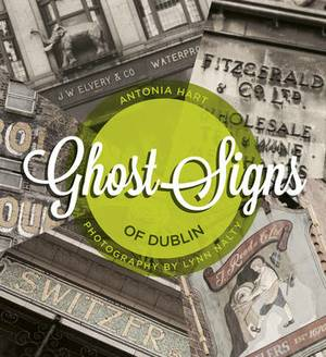 Ghost Signs of Dublin