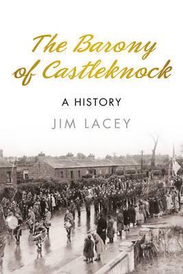 The Barony of Castleknock: A History