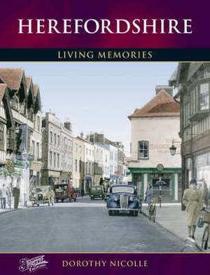 Herefordshire: Living Memories