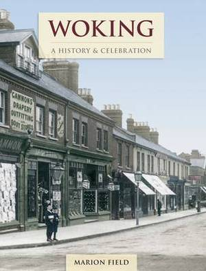 Woking: A History and Celebration