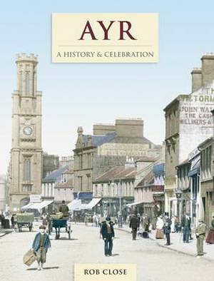 Ayr: A History and Celebration