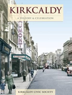 Kirkaldy: A History and Celebration