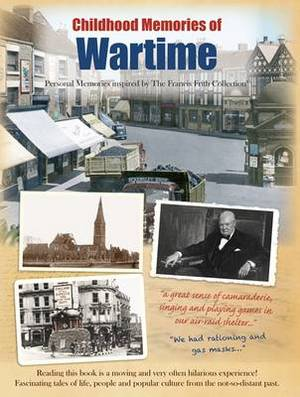 Wartime: Personal Memories Inspired by The Francis Frith Collection
