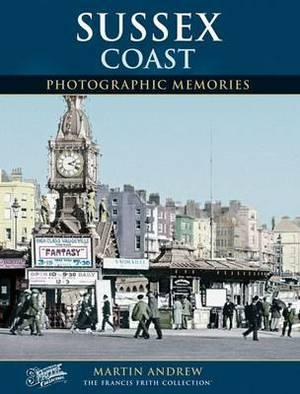 Sussex Coast: Photographic Memories