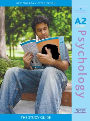 A2 Psychology: The Study Guide
