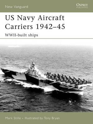 US Navy Aircraft Carriers 1939-45: WWII-built Ships