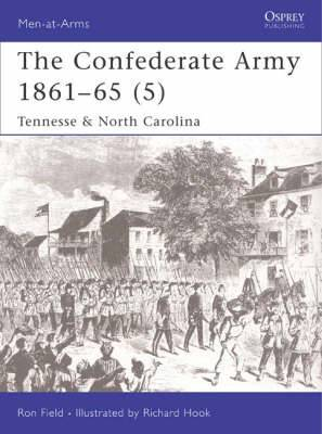 The Confederate Army 1861-65: v. 5: Tennessee and North Carolina