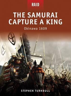 The Samurai Capture a King - Okinawa 1609