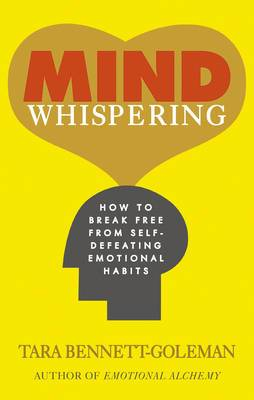 Mind Whispering: How to Break Free from Self-Defeating Emotional Habits
