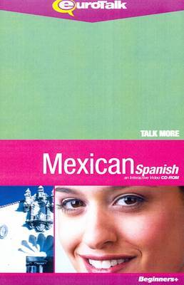 Talk More - Mexican Spanish: An Interactive Video CD-ROM