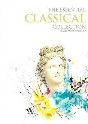 The Essential Classical Collection For Solo Piano