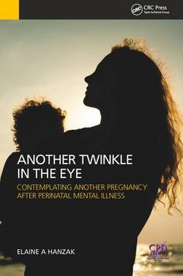 Another Twinkle in the Eye?: Contemplating Another Pregnancy After Perinatal Mental Illness