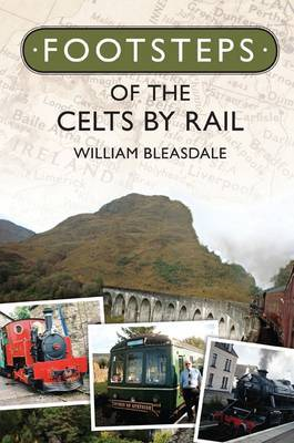 Footsteps of the Celts by Rail