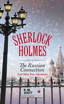 Sherlock Holmes: The Russian Connection and Other New Adventures
