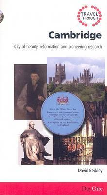 Travel Through Cambridge: City of Beauty, Reformation and Pioneering Research