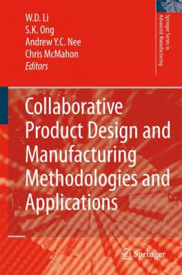 Collaborative Product Design and Manufacturing Methodologies and Applications: 2007