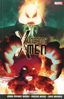 Uncanny X-Men: Vol. 2: Broken
