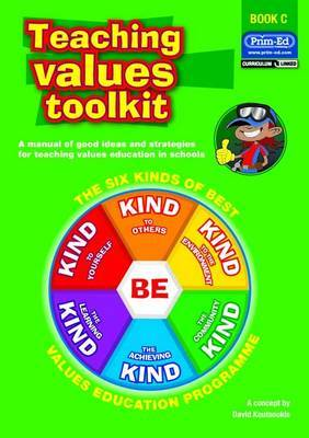 Teaching Values Toolkit: The Six Kinds of Best Values Education Programme: Bk. C