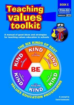 Teaching Values Toolkit: The Six Kinds of Best Values Education Programme: Bk. E