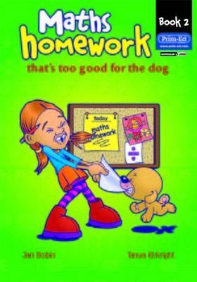 Maths Homework That's Too Good for the Dog: Bk. 2