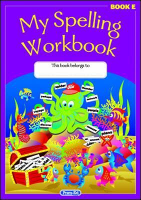 My Spelling Workbook: The Original: Book E