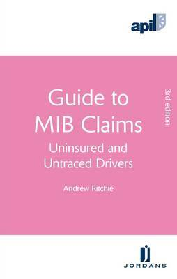 APIL Guide to MIB Claims: (Uninsured and Untraced Drivers)