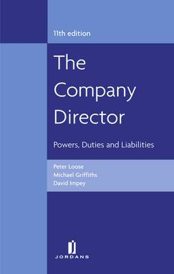 The Company Director: Powers, Duties and Liabilities