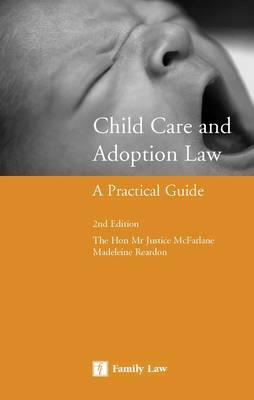 Child Care and Adoption Law: A Practical Guide