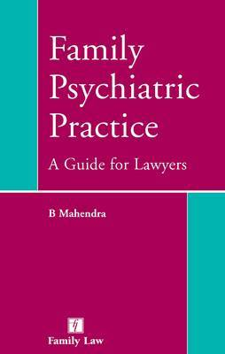 A Family Psychiatric Practice: A Guide for Lawyers
