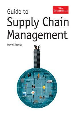 Economist Guide to Supply Chain Management: How Getting it Right Boosts Corporate Performance