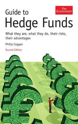 The Economist Guide to Hedge Funds: What They are, What They Do, Their Risks, Their Advantages