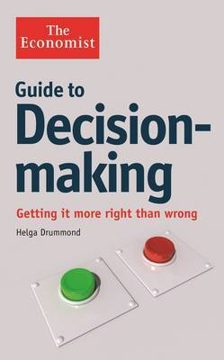 The Guide to Decision-Making: Getting it More Right Than Wrong
