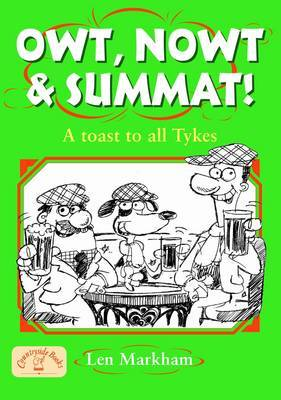 Owt, Nowt and Summat!: A Toast to All Tykes