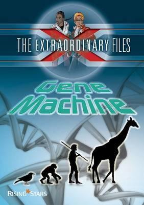 The Extraordinary Files: Gene Machine