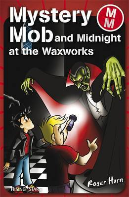 Mystery Mob Midnight at the Waxworks