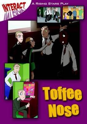 Interact: Toffee Nose