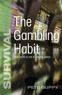 Survival: The Gambling Habit