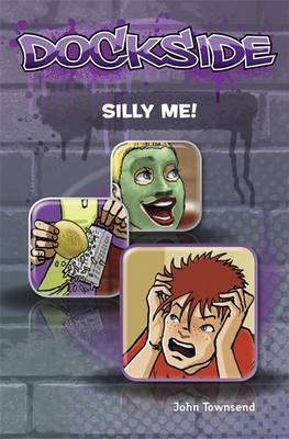Dockside: Silly Me!: Stage 1 Book 5