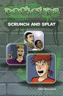 Dockside: Scrunch and Splat: Stage 2 Book 9