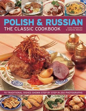Polish & Russian the Classic Cookbook